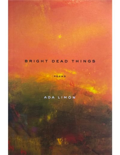 Ada Limon Bright Dead Things