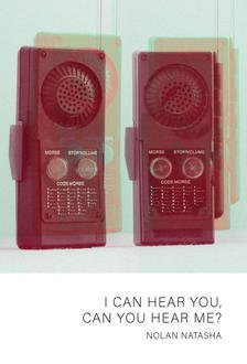 I Can Hear You Can You Hear Me? by Nolan Natasha