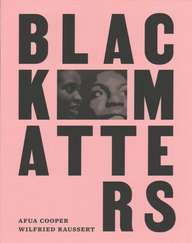 Black Matters by Afua Cooper & Wilfried Raussert