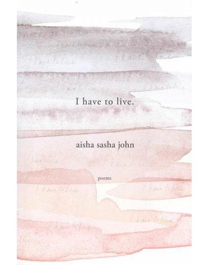 Aisha Sasha John - I Have to Live