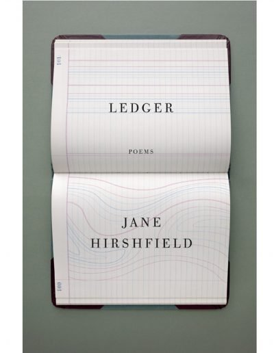 Jane Hirshfield - Ledger