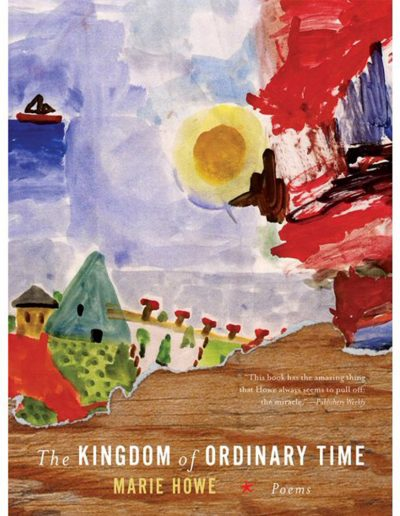 Marie Howe - The Kingdom of Ordinary Time