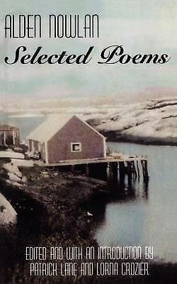 Selected Poems by Alden Nowlan