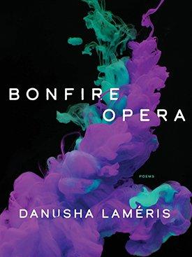 Bonfire Opera by Danusha Laméris