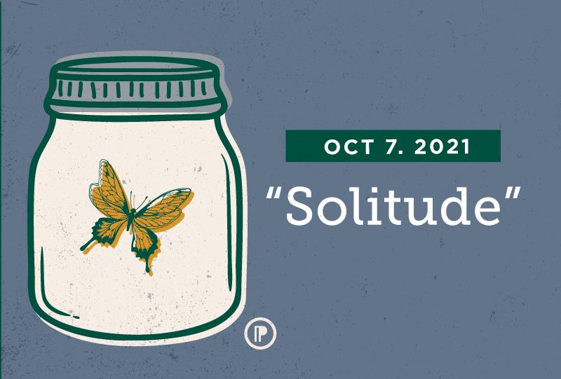 029: Solitude
