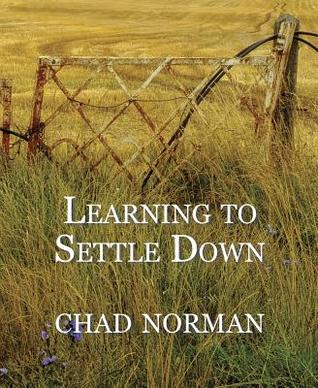 Learning to Settle Down by Chad Norman
